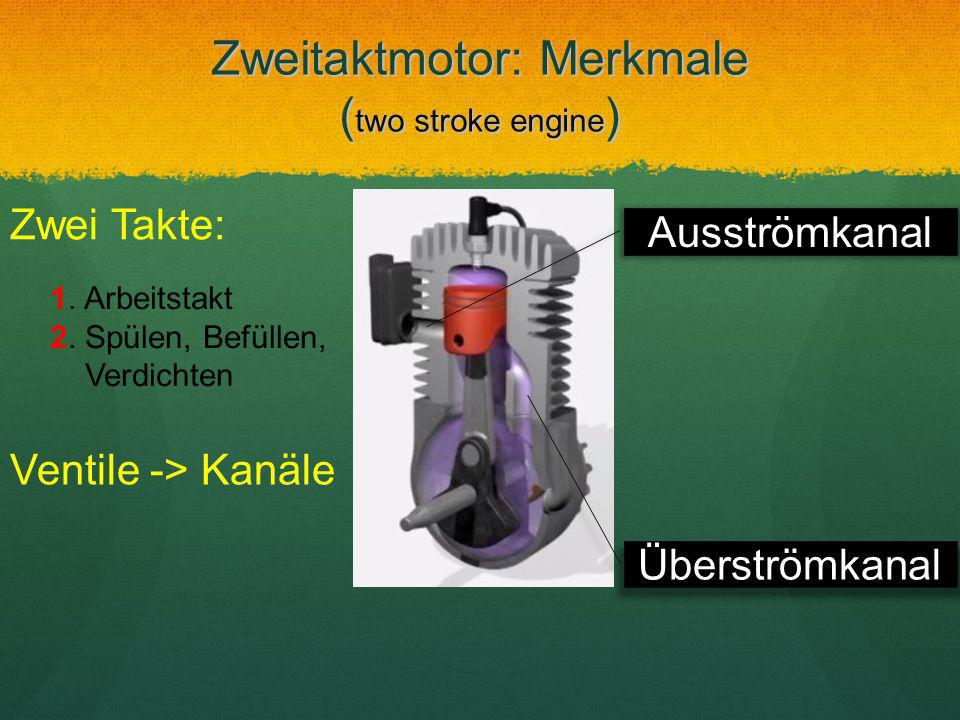 Zweitaktmotor: Merkmale (two stroke engine)