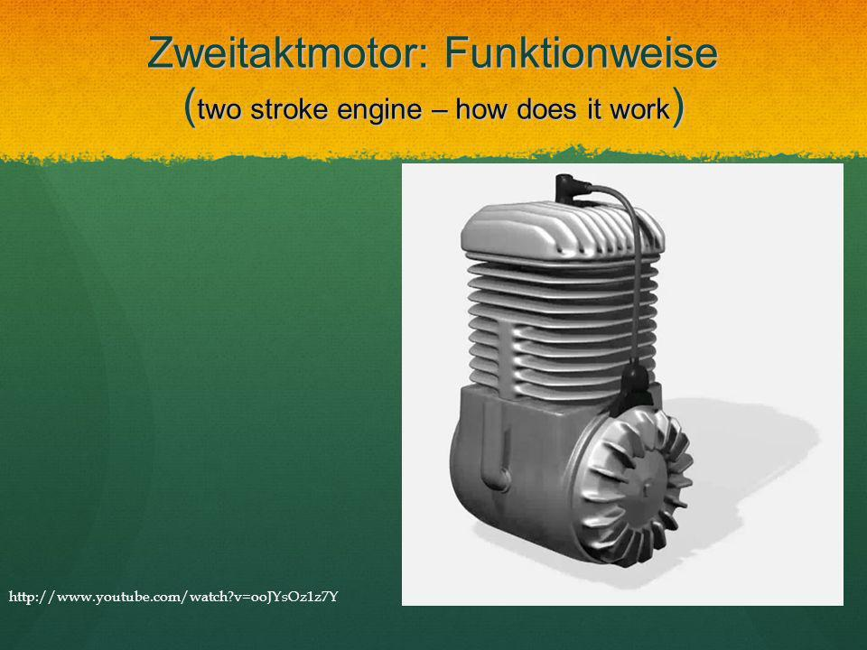 Zweitaktmotor: Funktionweise (two stroke engine – how does it work)
