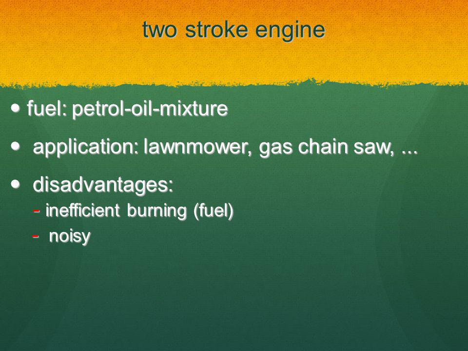 two stroke engine fuel: petrol-oil-mixture
