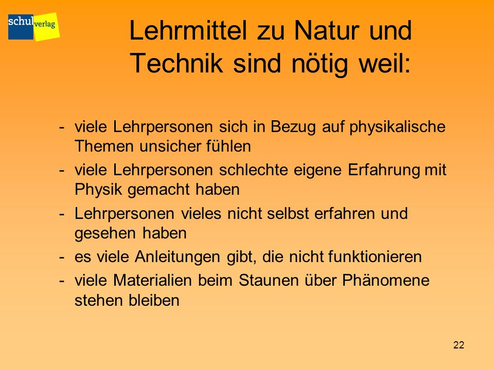 Lehrmittel zu Natur und Technik sind nötig weil:
