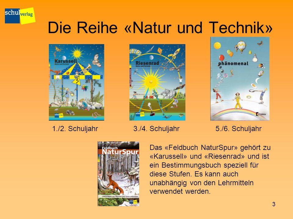 Die Reihe «Natur und Technik»