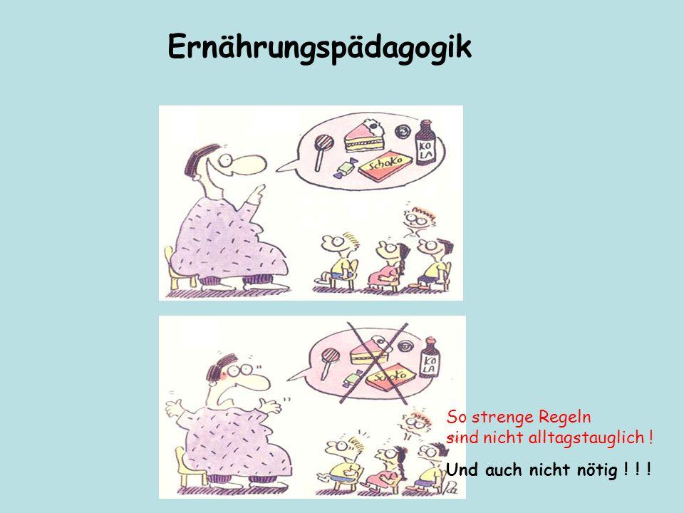 Ernährungspädagogik So strenge Regeln sind nicht alltagstauglich !