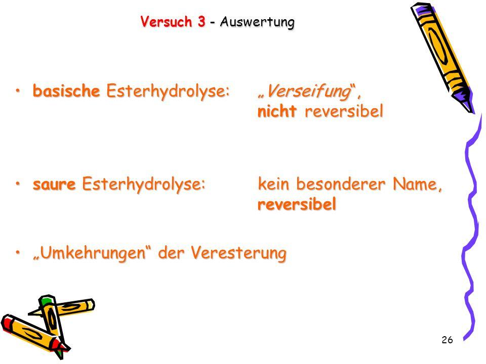 """basische Esterhydrolyse: """"Verseifung , nicht reversibel"""