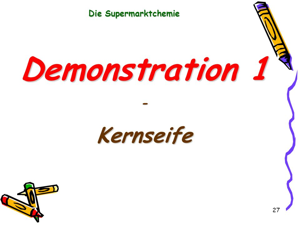 Die Supermarktchemie Demonstration 1 - Kernseife