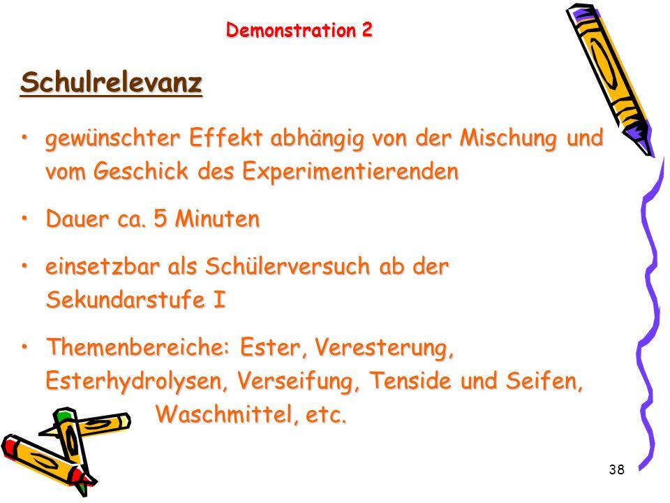 Demonstration 2 Schulrelevanz. gewünschter Effekt abhängig von der Mischung und vom Geschick des Experimentierenden.