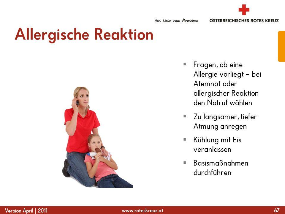 Allergische ReaktionFragen, ob eine Allergie vorliegt – bei Atemnot oder allergischer Reaktion den Notruf wählen.