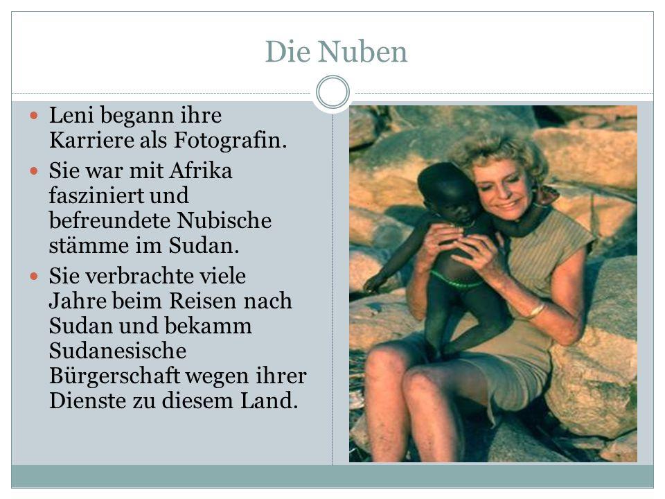 Die Nuben Leni begann ihre Karriere als Fotografin.