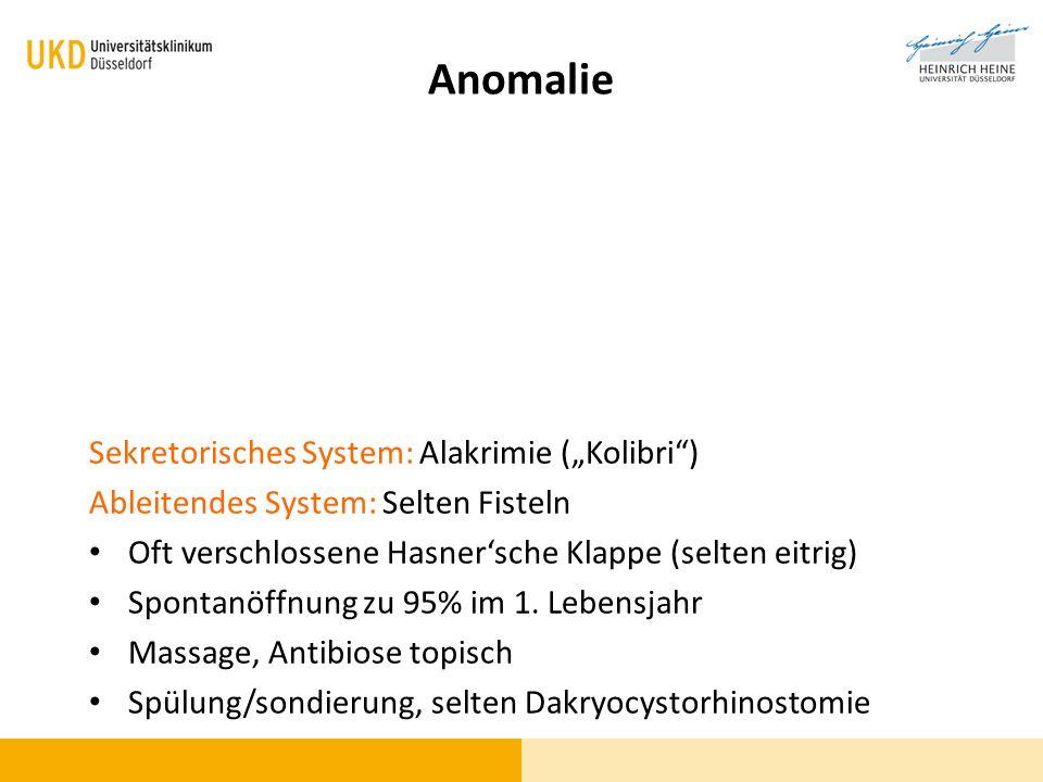 "Anomalie Sekretorisches System: Alakrimie (""Kolibri )"
