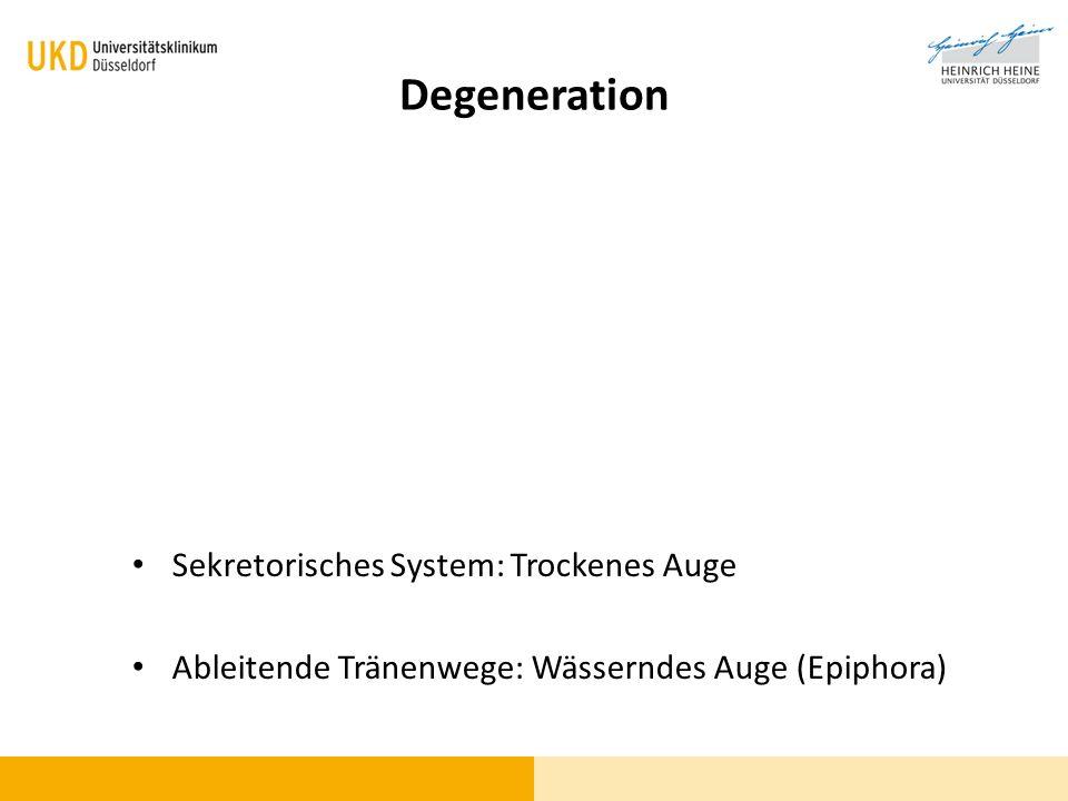 Degeneration Sekretorisches System: Trockenes Auge