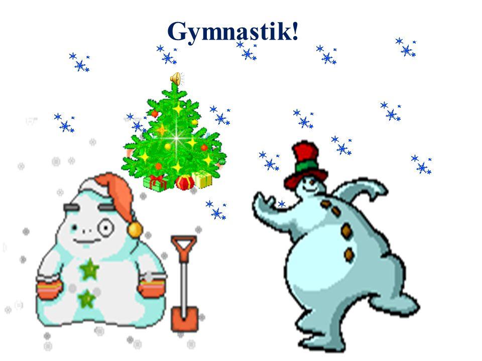 Gymnastik!