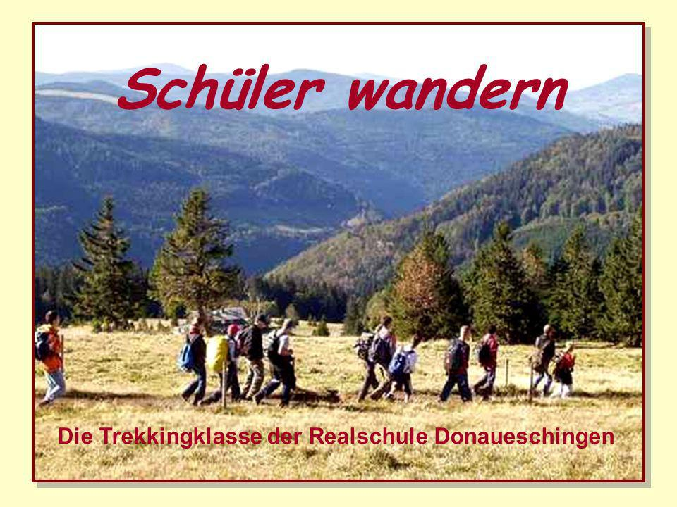 Schüler wandern Die Trekkingklasse der Realschule Donaueschingen