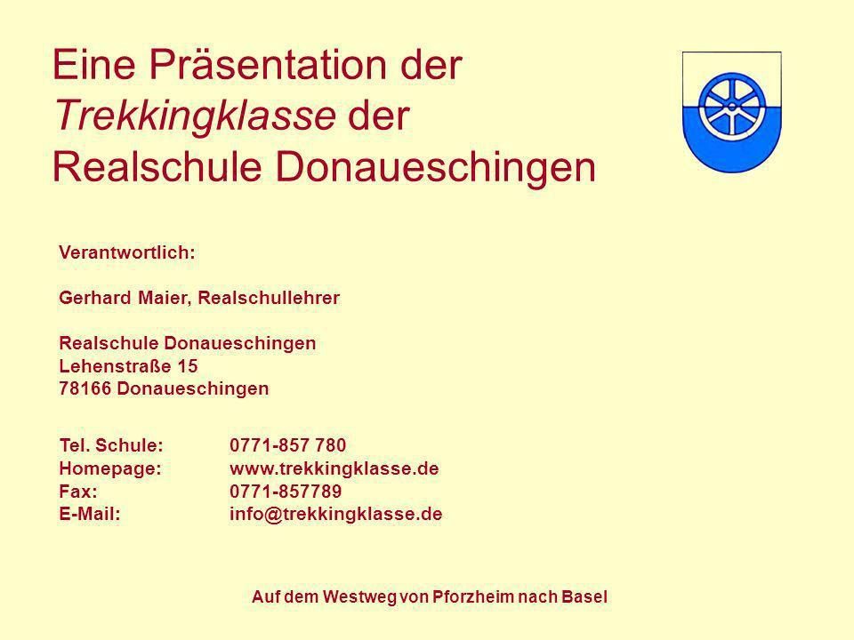 Eine Präsentation der Trekkingklasse der Realschule Donaueschingen