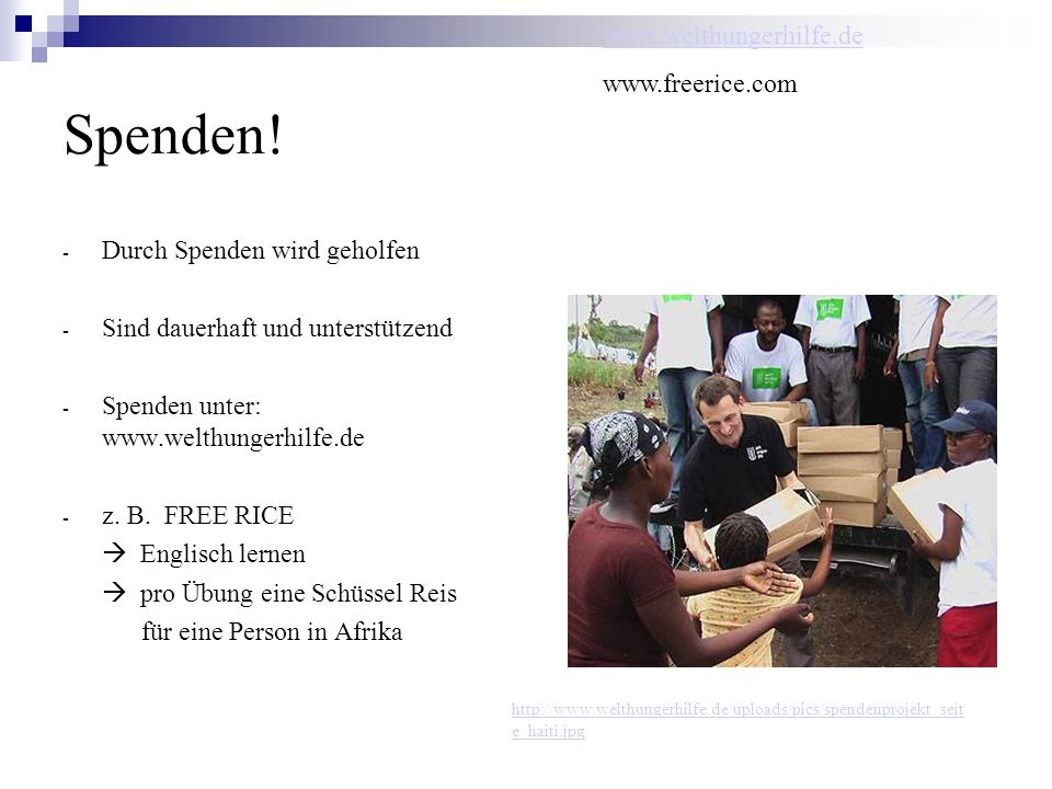 Spenden! www.welthungerhilfe.de www.freerice.com