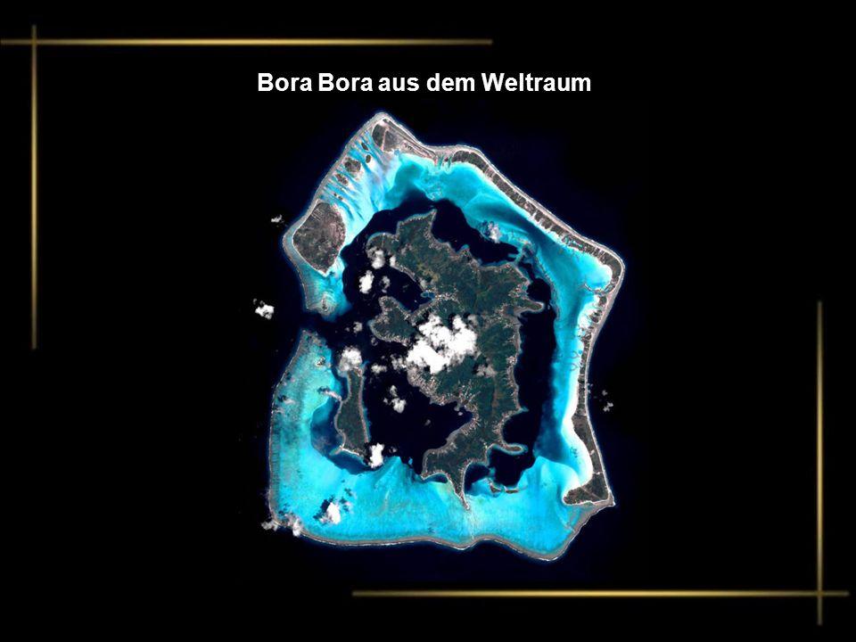 Bora Bora aus dem Weltraum