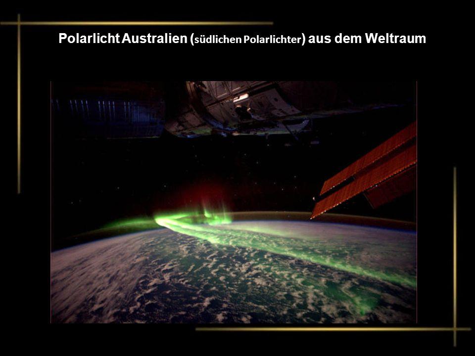 Polarlicht Australien (südlichen Polarlichter) aus dem Weltraum