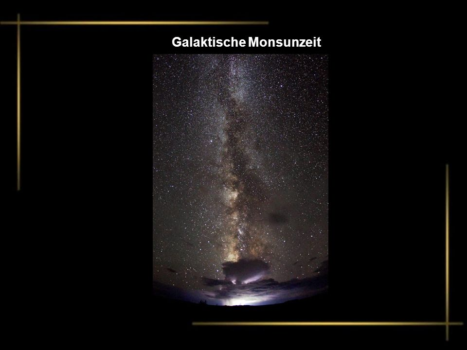Galaktische Monsunzeit
