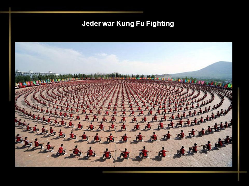 Jeder war Kung Fu Fighting