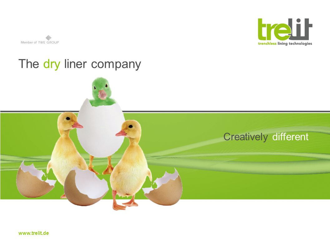 The dry liner company Creatively different www.trelit.de