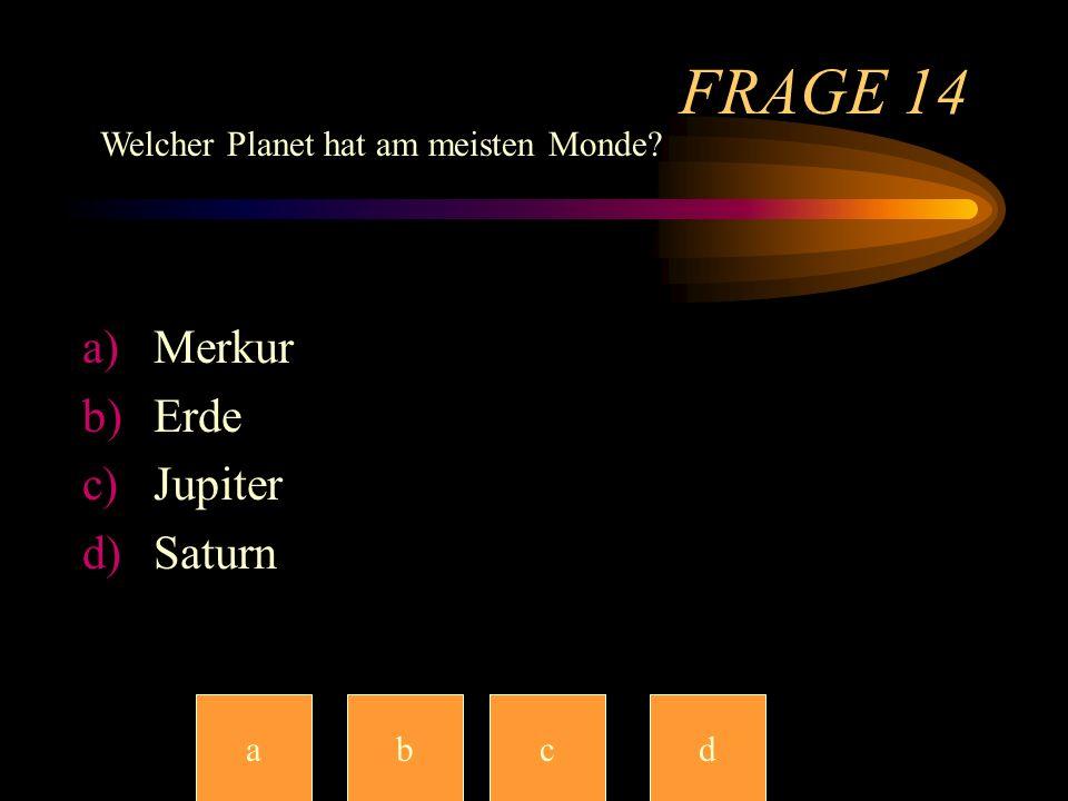 FRAGE 14 Merkur Erde Jupiter Saturn