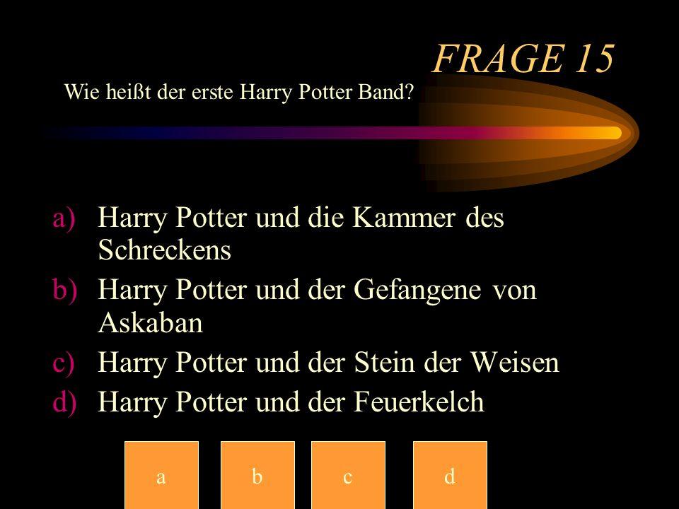 FRAGE 15 Harry Potter und die Kammer des Schreckens