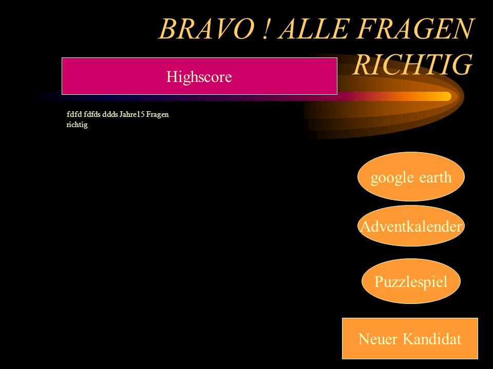 BRAVO ! ALLE FRAGEN RICHTIG