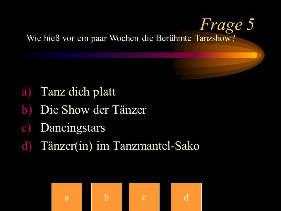 Frage 5 Tanz dich platt Die Show der Tänzer Dancingstars
