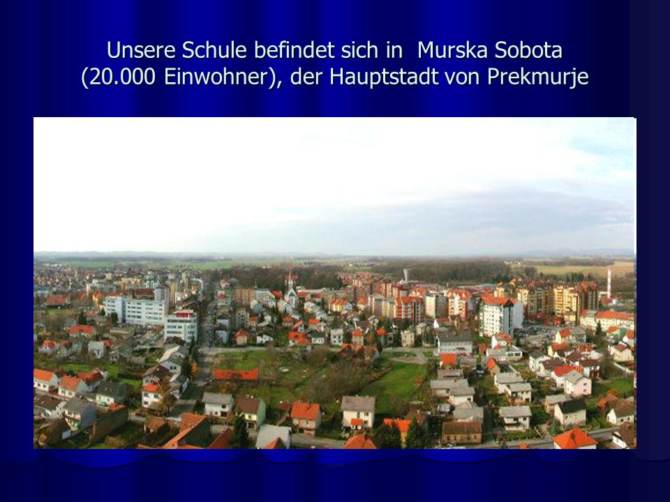 Unsere Schule befindet sich in Murska Sobota (20