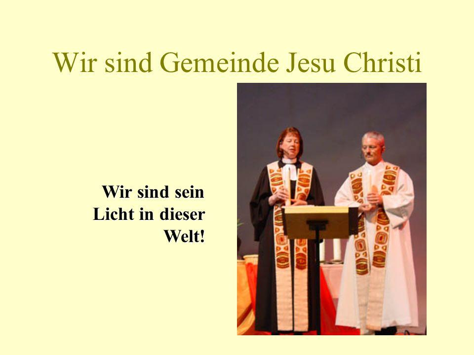 Wir sind Gemeinde Jesu Christi