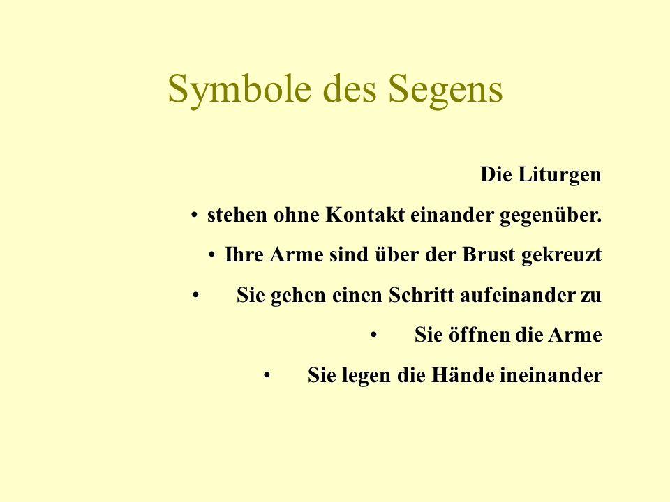 Symbole des Segens Die Liturgen