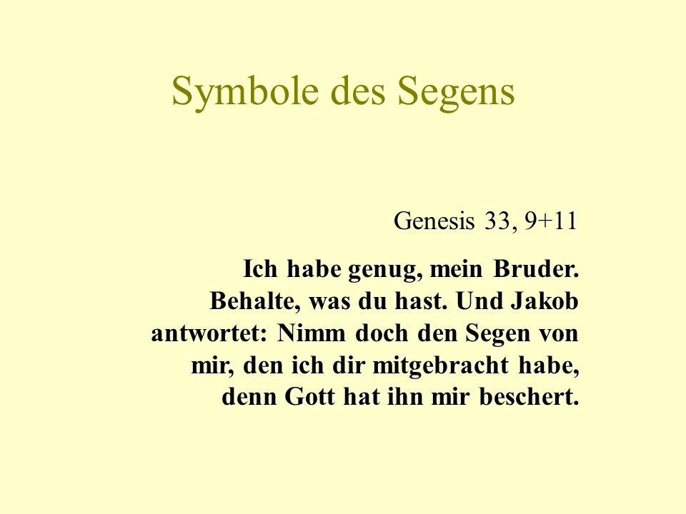 Symbole des Segens Genesis 33, 9+11