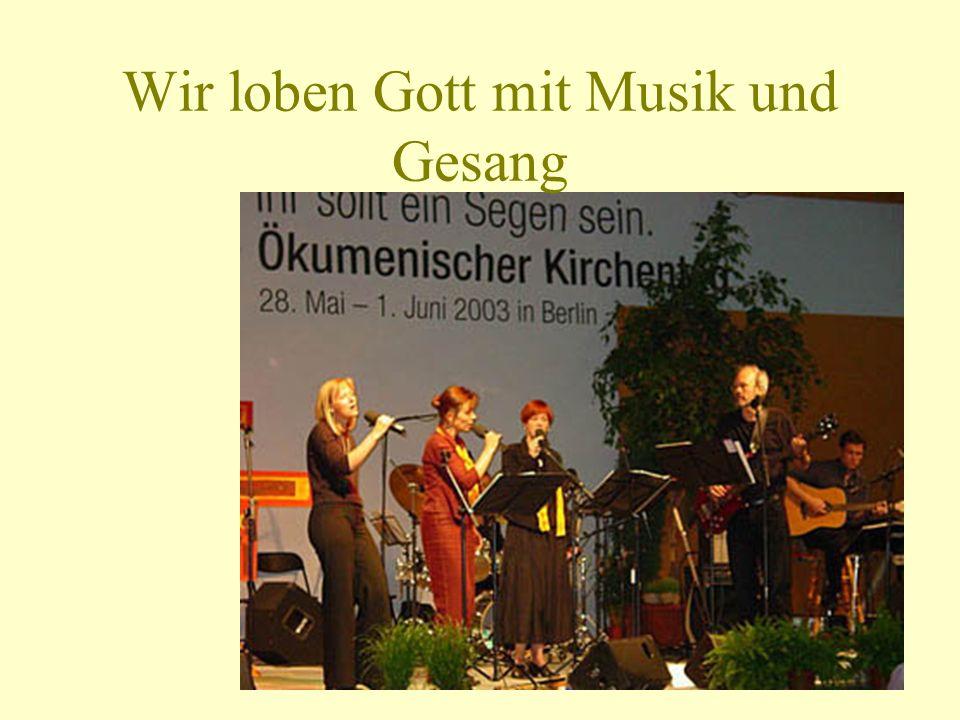 Wir loben Gott mit Musik und Gesang