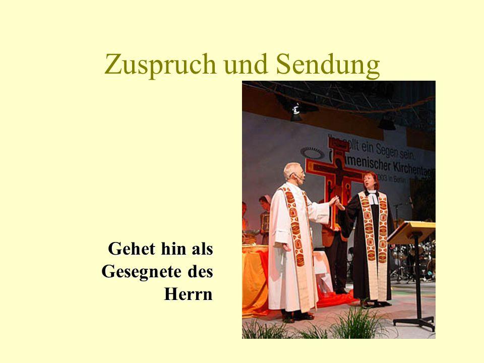 Zuspruch und Sendung Gehet hin als Gesegnete des Herrn