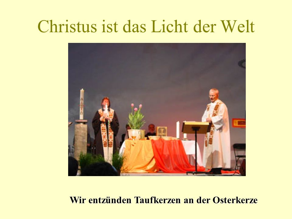Christus ist das Licht der Welt