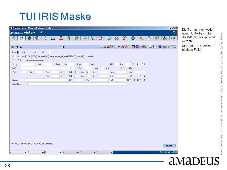 TUI IRIS Maske Die TUI kann entweder über TOMA bzw.