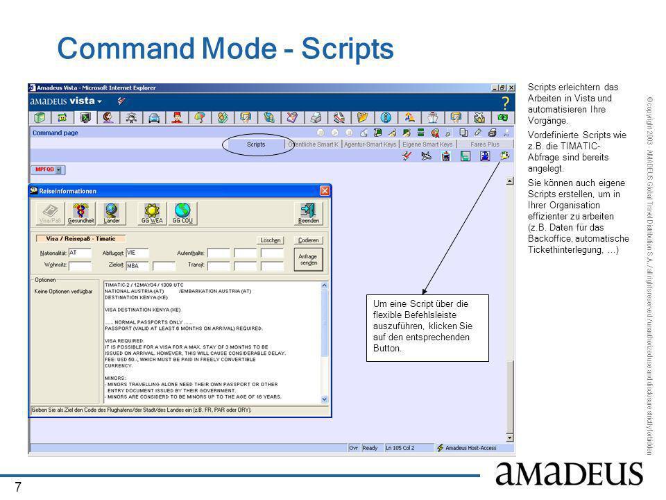 Command Mode - Scripts Scripts erleichtern das Arbeiten in Vista und automatisieren Ihre Vorgänge.