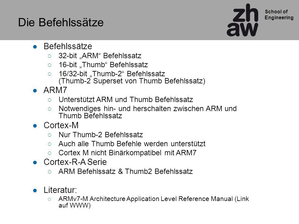 Die Befehlssätze Befehlssätze ARM7 Cortex-M Cortex-R-A Serie