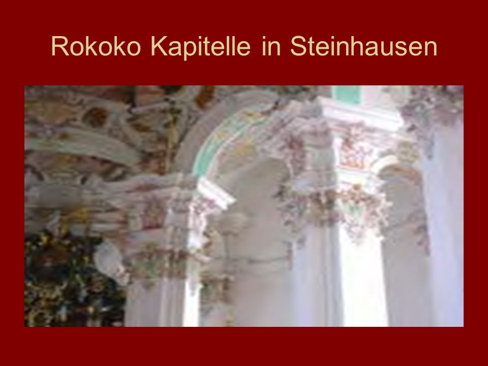 Rokoko Kapitelle in Steinhausen