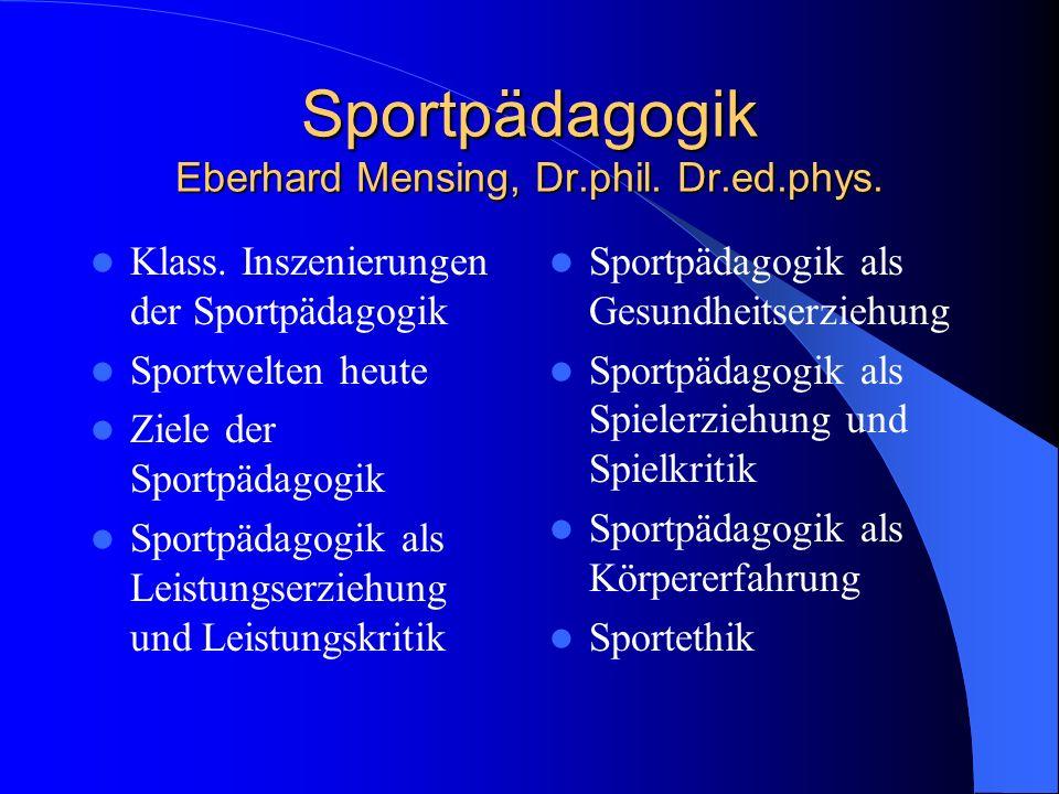Sportpädagogik Eberhard Mensing, Dr.phil. Dr.ed.phys.