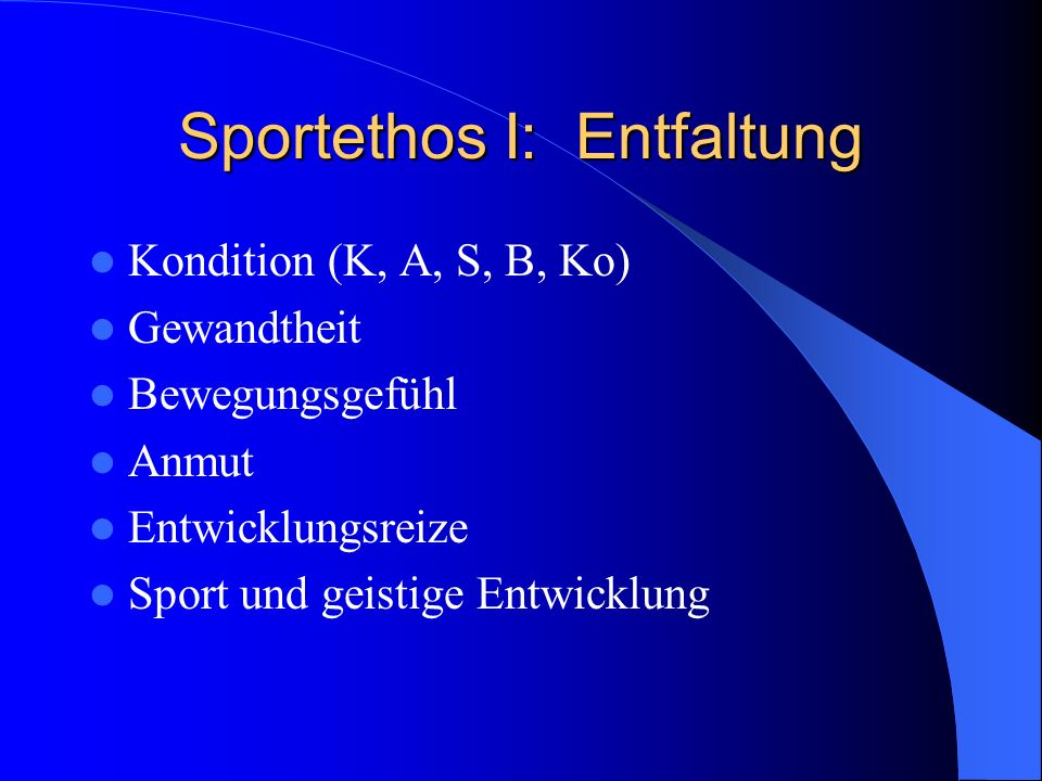 Sportethos I: Entfaltung