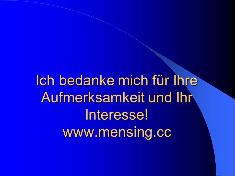 Ich bedanke mich für Ihre Aufmerksamkeit und Ihr Interesse. www