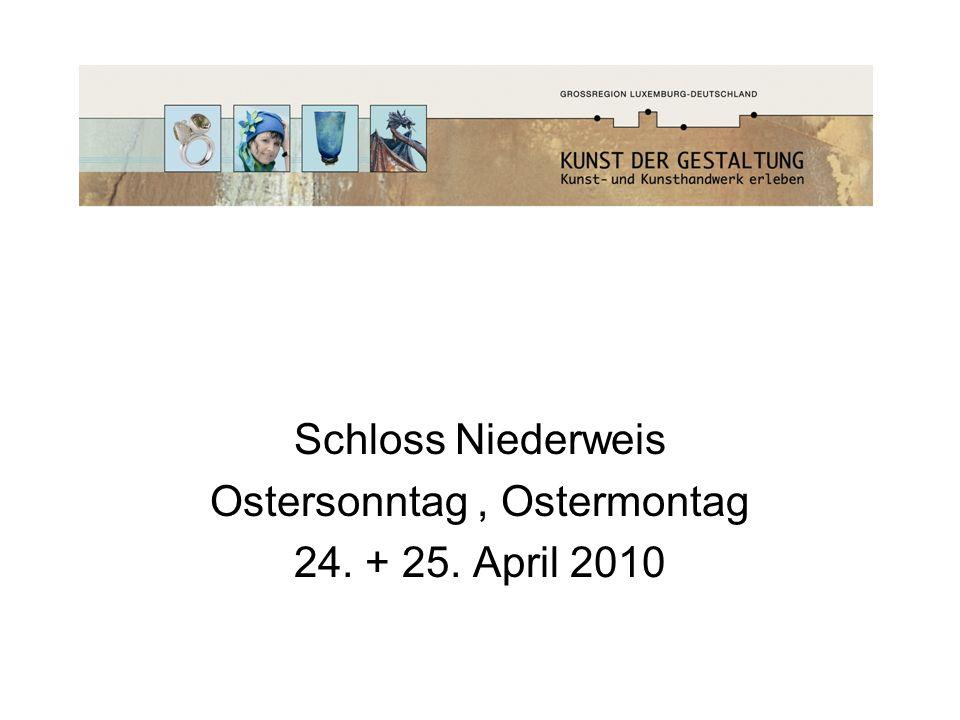 Schloss Niederweis Ostersonntag , Ostermontag 24. + 25. April 2010