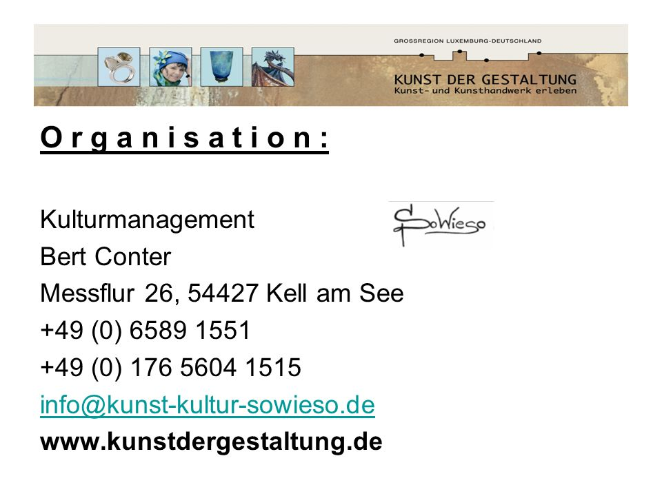 O r g a n i s a t i o n : Kulturmanagement Bert Conter