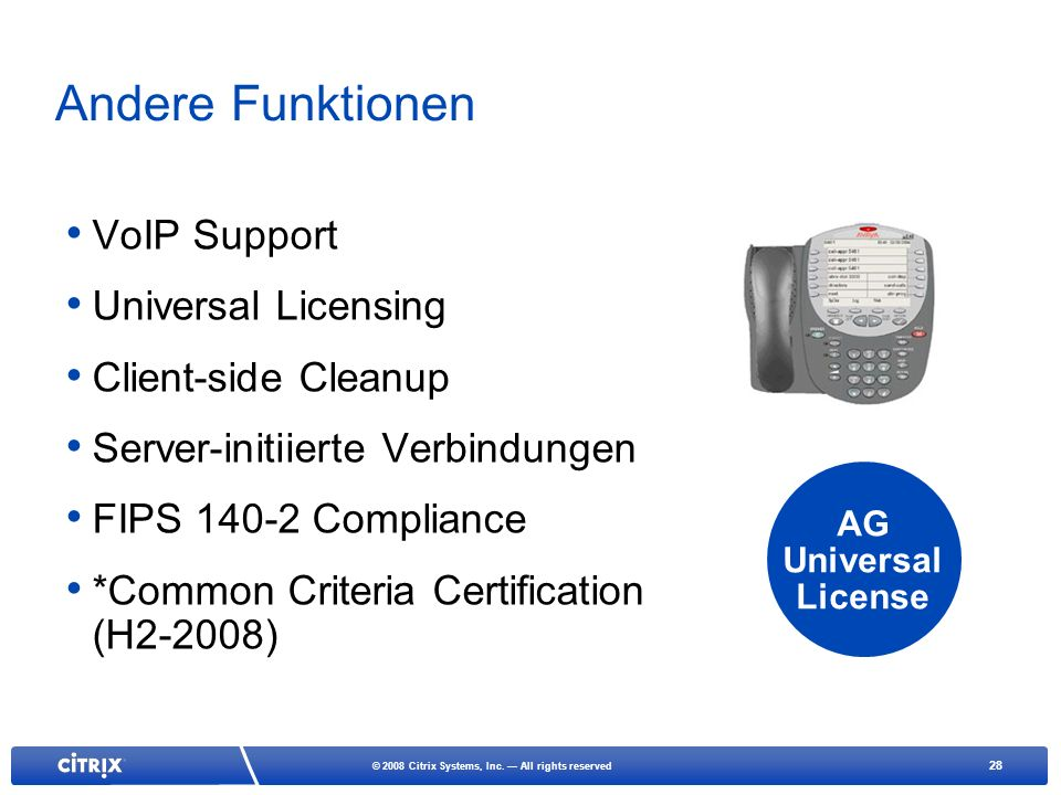 Andere Funktionen VoIP Support Universal Licensing Client-side Cleanup