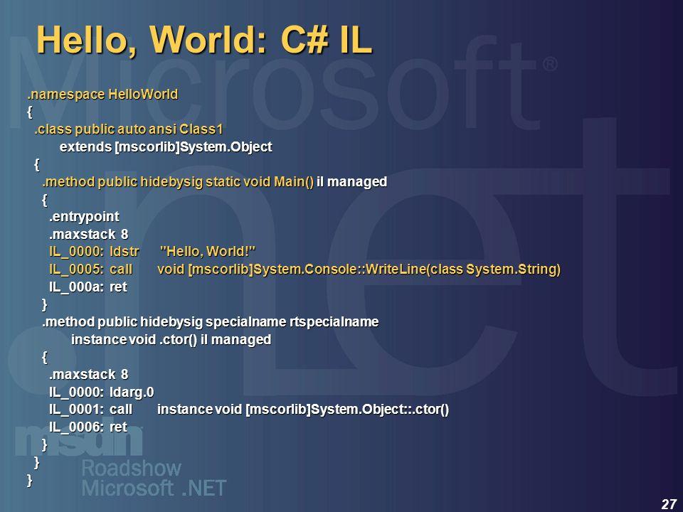 Hello, World: C# IL .namespace HelloWorld {