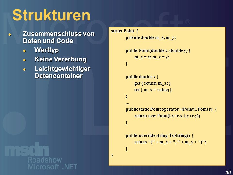Strukturen Zusammenschluss von Daten und Code Werttyp Keine Vererbung