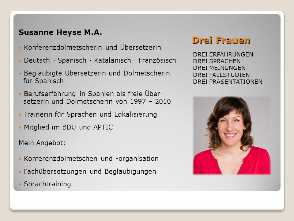 Drei Frauen Susanne Heyse M.A. Konferenzdolmetscherin und Übersetzerin