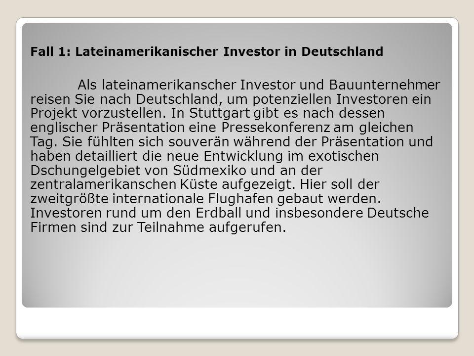 Fall 1: Lateinamerikanischer Investor in Deutschland
