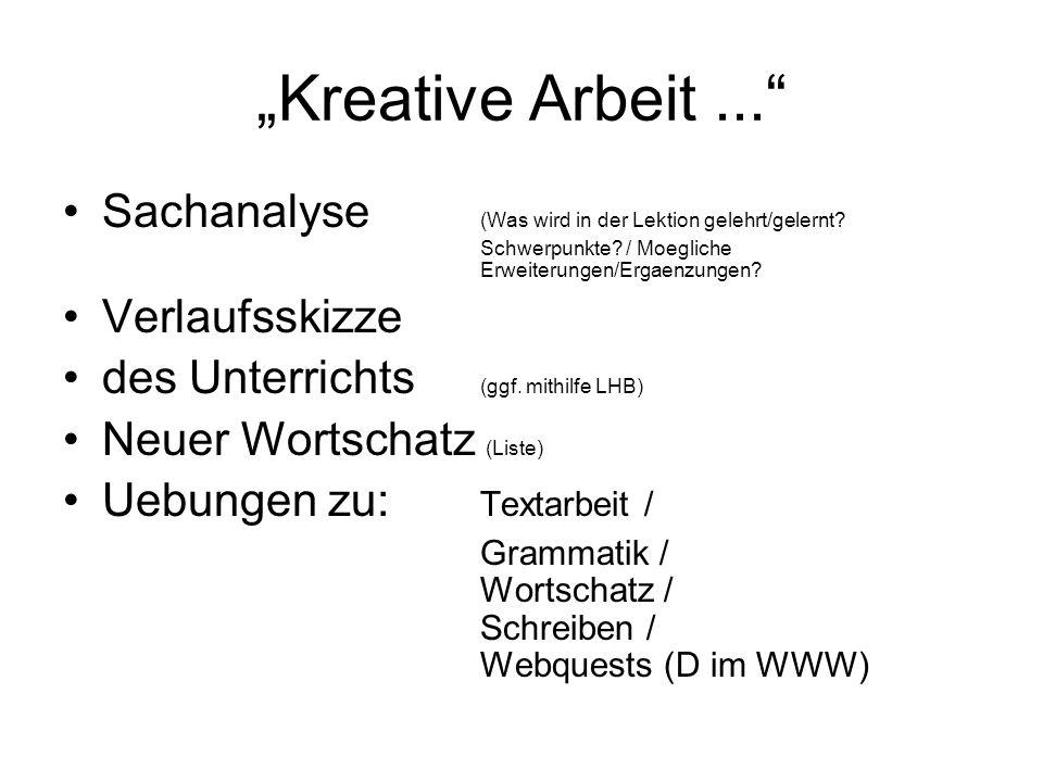 """""""Kreative Arbeit ... Sachanalyse (Was wird in der Lektion gelehrt/gelernt Schwerpunkte / Moegliche Erweiterungen/Ergaenzungen"""