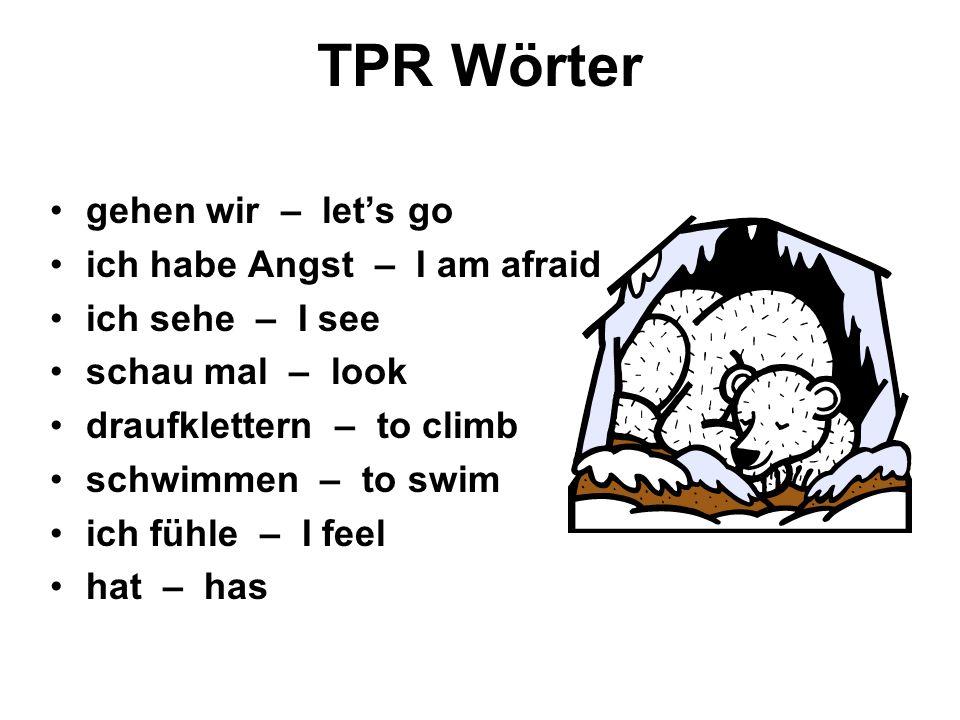TPR Wörter gehen wir – let's go ich habe Angst – I am afraid