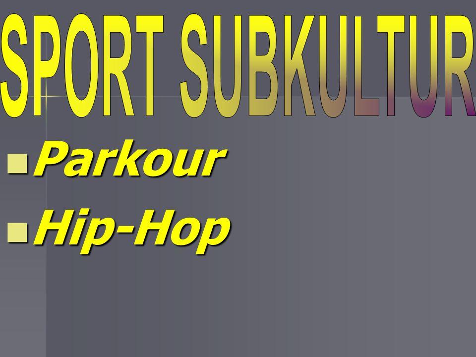 SPORT SUBKULTUR Parkour Hip-Hop